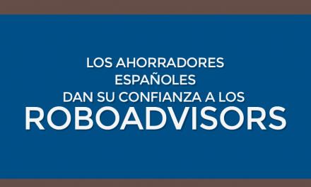 Los ahorradores españoles dan su confianza a los roboadvisors – Infografía